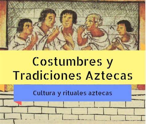 Costumbres y Tradiciones Aztecas: Resumen - Cultura-Azteca.com