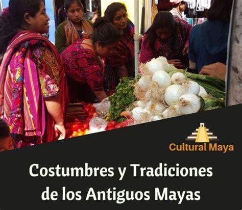 Costumbres y Tradiciones de la Cultura Maya: Resumen y ...