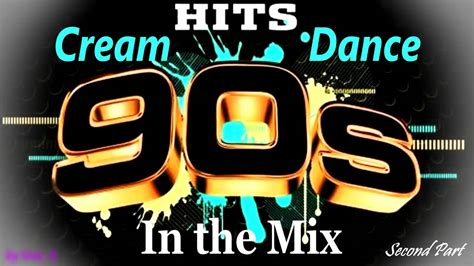 Cream Dance Hits of 90's - In the Mix - Second Part (Mixed ...