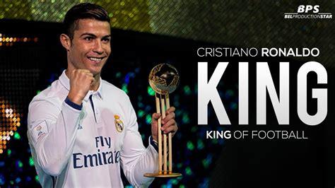 Cristiano Ronaldo - The King Of Football | 2017 | Skills ...