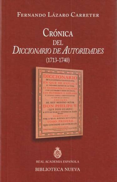 Crónica del Diccionario de Autoridades  1713 1740    Real ...