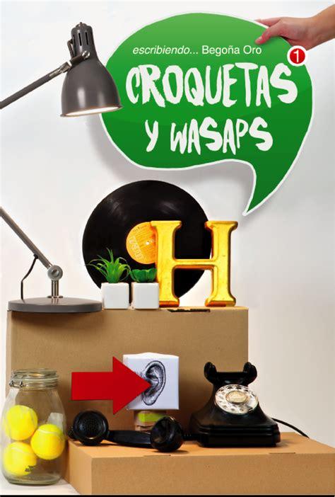 Croquetas y wasaps | BEGOÑA ORO. | Entre letras y cámaras