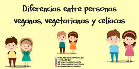 ¿Cuál es la diferencia entre personas celíacas, veganas y ...