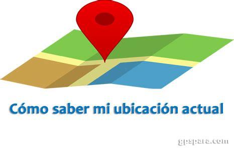 Cual es mi Ubicación Actual GPS Exacta y Como Compartirla ...