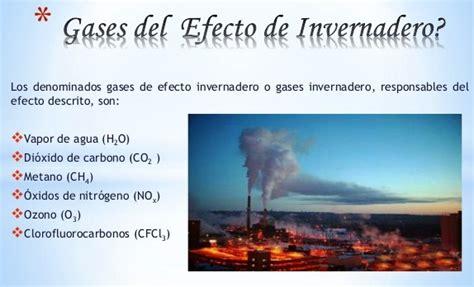 ¿Cuáles son los gases que provocan el efecto invernadero ...