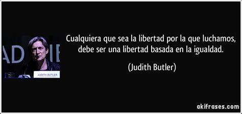 Cualquiera que sea la libertad por la que luchamos, debe ...