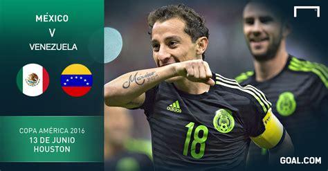 Cuándo juega México en la Copa América 2016   Goal.com