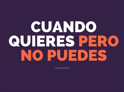 Cuando quiero pero no puedo (porque es posible querer y no ...