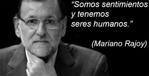 ¡Cuánta razón! / Mariano Rajoy cada vez que abre la boca ...