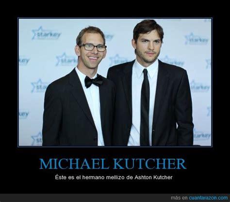 ¡Cuánta razón! / Michael, el hermano mellizo de Ashton Kutcher
