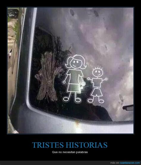 ¡Cuánta razón! / TRISTES HISTORIAS