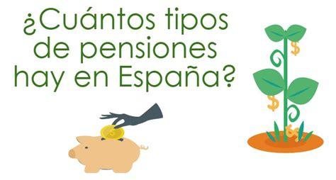 ¿Cuántas clases de pensiones hay en España?   Rankia