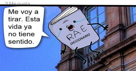 Cuanto daño hacen a la RAE - DelasRedes