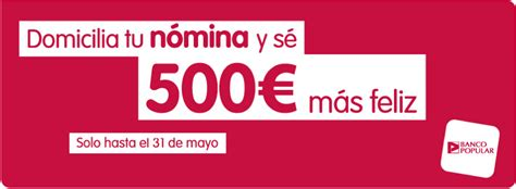 Cuenta Nómina del Banco Popular. Llévate hasta 500 euros ...