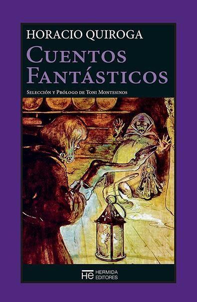 «Cuentos fantásticos» de Horacio Quiroga en Inajayaa ...