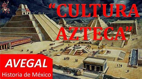 CULTURA AZTECA o CULTURA MEXICA - MÉXICO - AVEGAL Historia ...