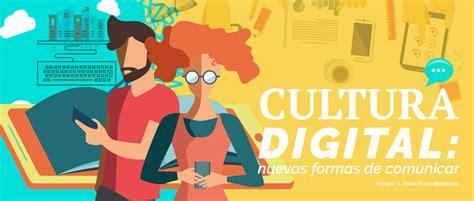 Cultura digital: nuevas formas de comunicación