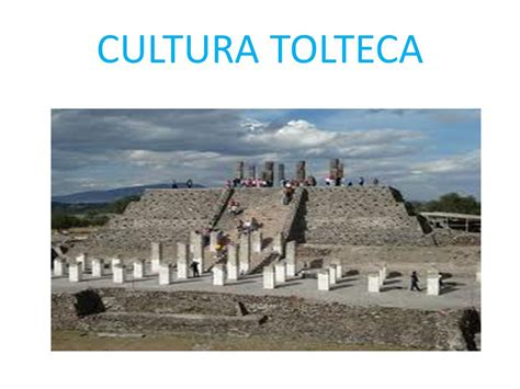 CULTURA TOLTECA.   ppt video online descargar