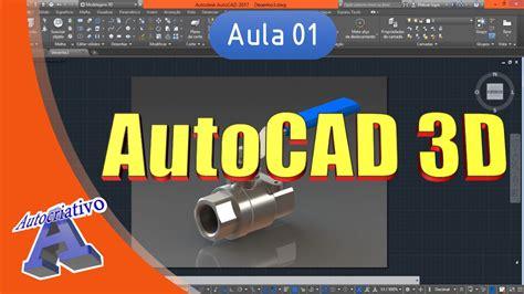 Curso de AutoCAD 3D   Aula 01/25   Apresentação do Curso ...