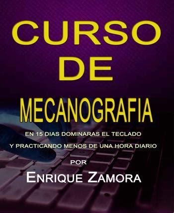 Curso de Mecanografia en 15 dias – Enrique Zamora Mendez ...