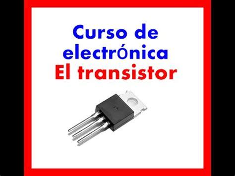 Curso electrónica los transistores   YouTube