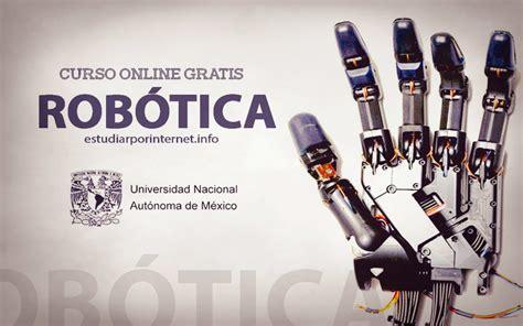 Curso gratis en español de Robótica dictado por la UNAM ...