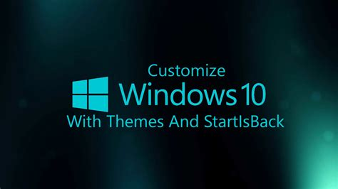 Customize Windows 10 With StartIsBack++ And Visual Styles