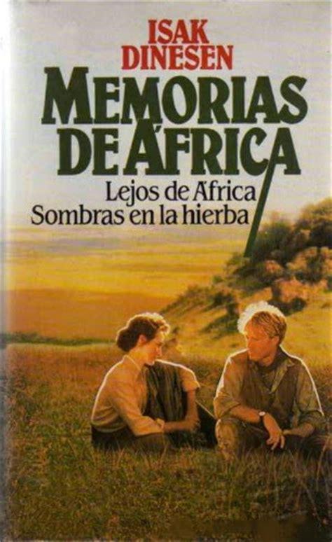 D: KAREN BLIXEN / ISAK DINESEN, MEMORIAS DE ÁFRICA
