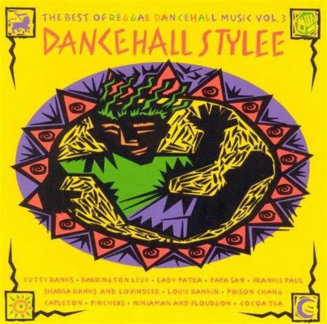 Dancehall Stylee: Best of Reggae Dancehall Music, Vol. 3 ...