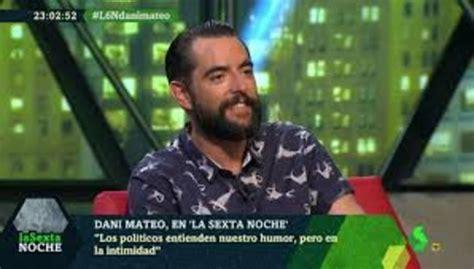 Dani Mateo dice que Albert Rivera de joven era  muy guapo ...