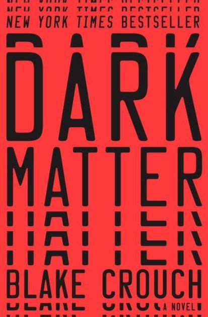 Dark Matter by Blake Crouch, Hardcover | Barnes & Noble