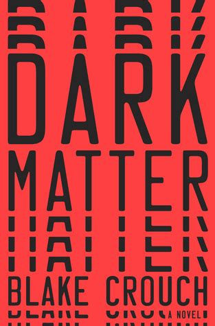 Dark Matter by Blake Crouch — Reviews, Discussion ...