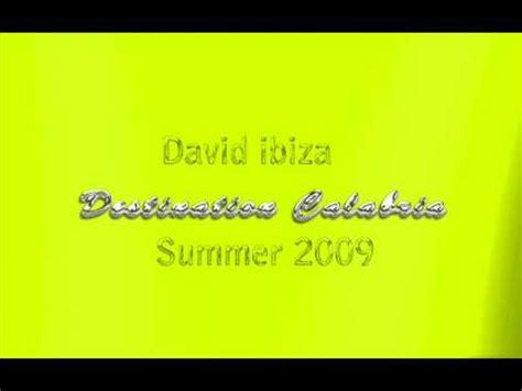 David ibiza   Destination Calabria  Summer 2009    YouTube