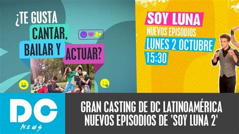 DC NEWS | NUEVOS EPISODIOS DE SOY LUNA 2 + CASTING DE ...