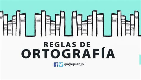 De la A a la Z: Reglas de Ortografía en PDF | Oye Juanjo!