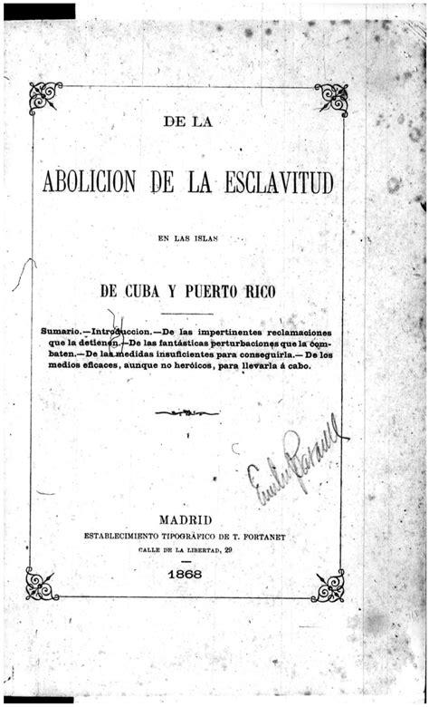 De la abolición de la esclavitud en las islas de Cuba y ...