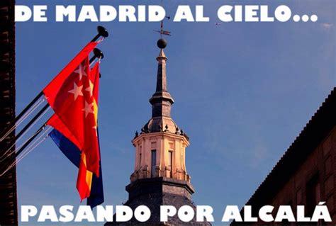 De Madrid al cielo … Pasando por Alcalá | Alcalá Hoy