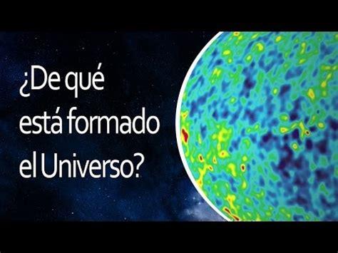 ¿De qué está formado el Universo? - YouTube