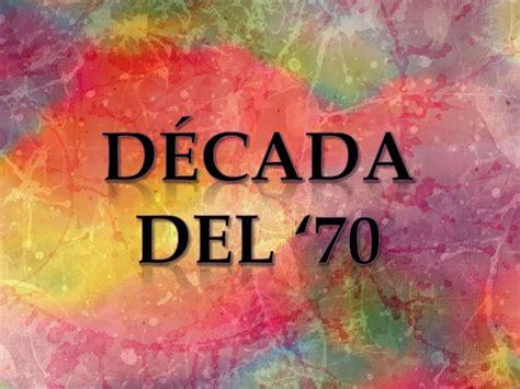 Decada del 70 en Argentina