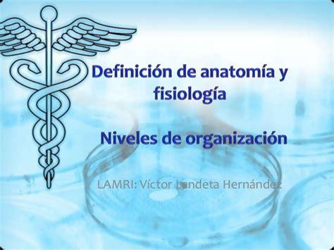 Definición de anatomía y fisiología