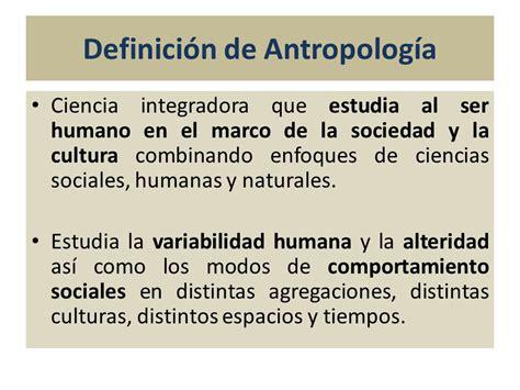Definición de Antropología   ppt video online descargar