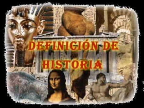 Definición Historia ¿Qué es la Historia? ¿Cuál es su ...