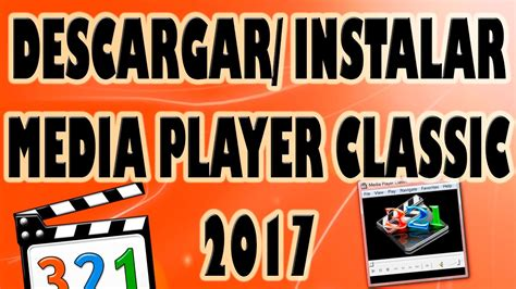Descargar e Instalar Media Player Classic Gratis 2017 ...