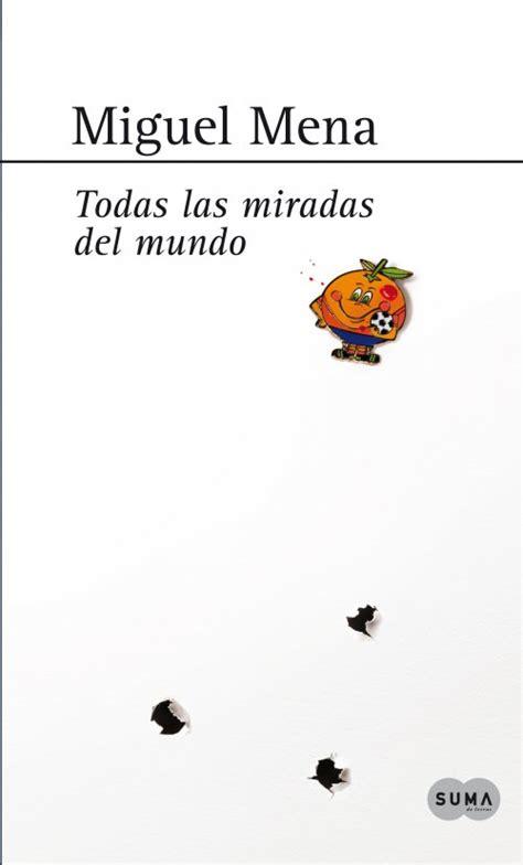 Descargar el libro Todas las miradas del mundo gratis  PDF ...