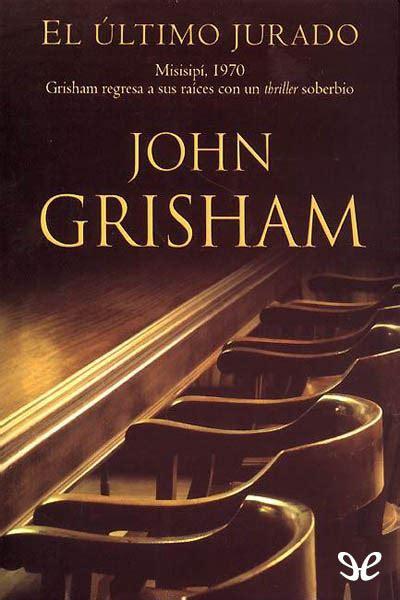 Descargar El último jurado. John Grisham[EPUB]ÙL] Gratis PDF