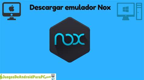 Descargar emulador Nox - Windows y MAC - Gratis