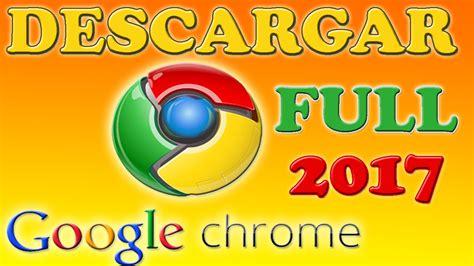 Descargar Google Chrome Última Versión Full Español - PC ...