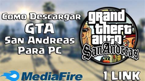 DESCARGAR GTA SAN ANDREAS PARA PC 1 LINK (MEDIAFIRE ...