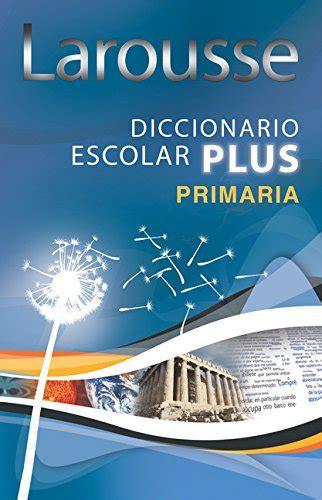 Descargar Libro Larousse Diccionario Escolar Plus Primaria ...