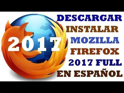 Descargar Mozilla Firefox gratis ultima version 2017 full ...